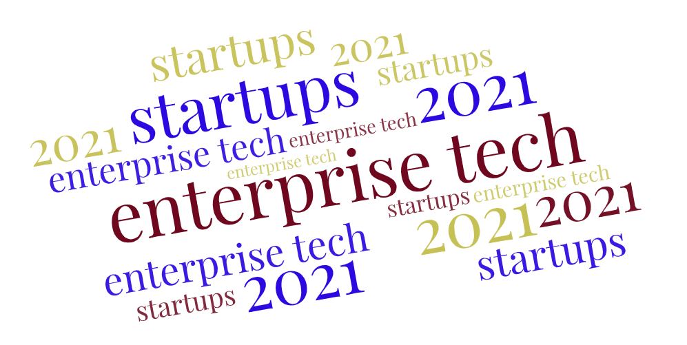 enterprise tech startups to watch in 2021